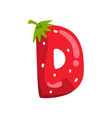 letter d of english alphabet made from ripe fresh vector image