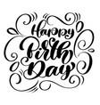 happy birthday handwritten modern brush lettering vector image