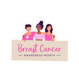 breast cancer awareness women group card vector image vector image