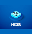 mixer isometric icon isolated on color background vector image vector image