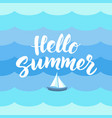 hello summer text with nautical design elements vector image vector image