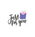 just for you- text with gift box vector image