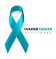 ovarian cancer awareness month realistic teal vector image vector image