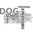 is dog obedience school for you text background vector image vector image
