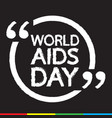 world aids day lettering design vector image