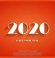 happy new year 2020 white text on red background vector image