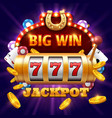 big win 777 lottery casino concept with vector image vector image