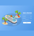 sea cruise isometric booking page vector image vector image