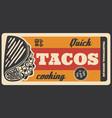 tacos mexican fastfood menu retro poster vector image