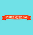 world music day banner icon flat style vector image