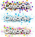 Celebrate colour banners vector image vector image