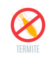 red prohibition stop sign with crossed termite vector image vector image