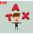 Cartoon Business man throw TAX 3d text - - E vector image vector image