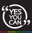 yes you can lettering design vector image