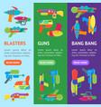 cartoon toy water guns banner vecrtical set vector image vector image