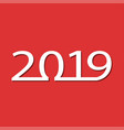 new year card for 2019 on red vector image vector image