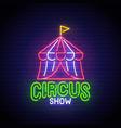 circus show neon sign circus logo neon vector image
