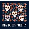 Dia de Los Muertos greeting cardMexican Day of vector image vector image