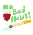 No bad habits wine and cigarettes icon vector image