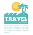 travel agency promo banner with palms and sea vector image vector image
