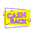 cash back abstract banner with geometric shapes vector image vector image