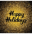 Happy Holidays Gold Design vector image vector image