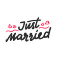 just married hand written lettering with red vector image vector image