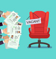 hands holds cv forms and office chair with vacancy vector image
