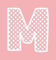 M alphabet letter with white polka dots on pink vector image vector image