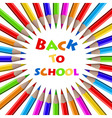 Colorful pencils background Back to School vector image