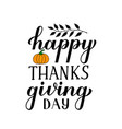 happy thanksgiving day modern calligraphy brush vector image vector image