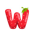 letter w of english alphabet made from ripe fresh vector image