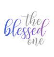 blessed one- mindful quote for yoga lovers vector image vector image