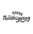 happy thanksgiving lettering vector image vector image
