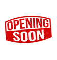 opening soon sign or stamp vector image vector image