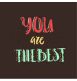 you are the best quote vector image vector image