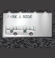 illuminated advertising billboard park and ride vector image vector image