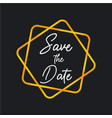 wedding save the date invitation with black vector image