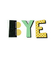 bye lettering vector image vector image