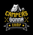 campers gonna camp vector image vector image