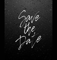 save the date wedding lettering postcard vector image