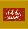 holiday season typography with snowy red vector image