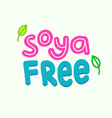 soya free banner or label intolerance and allergy vector image