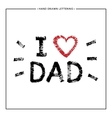 I love Dad lettering with red heart vector image