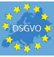 new dsgvo in europa data protection regulation vector image