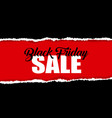 black friday sale design with torn paper effect vector image