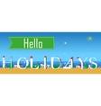 Hello Holidays Buildings at the coastline vector image vector image