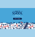 back to school sale template fun highschool doodle vector image