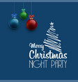 merry christmas night party haning ball background vector image vector image