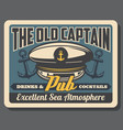 old captain pub retro poster with sailor navy cap vector image
